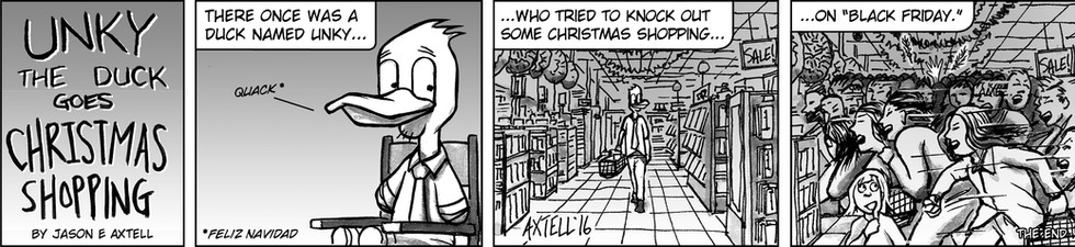 Christmas is upon us! And so is Unky's need to shop for his lovely lady duck. Surely the Christmas season will yield good tides for our doomed duck?