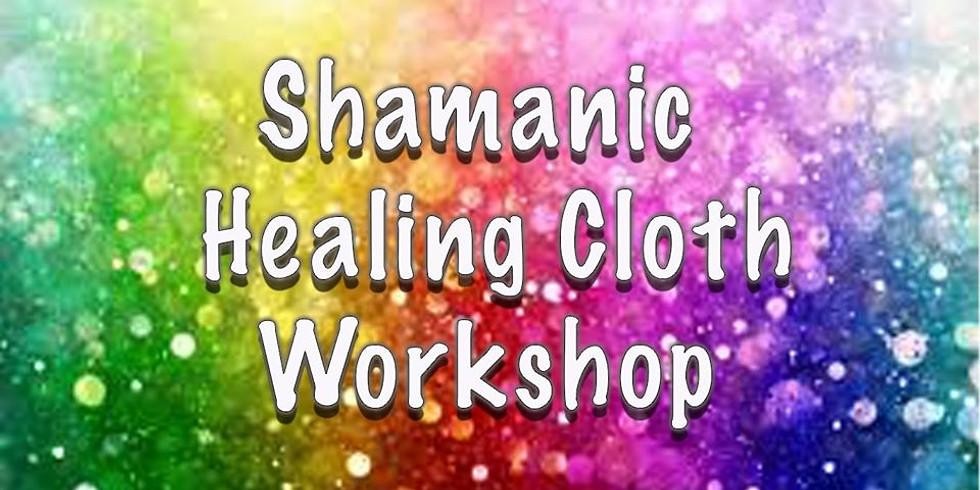 Shamanic Healing Cloth Workshop