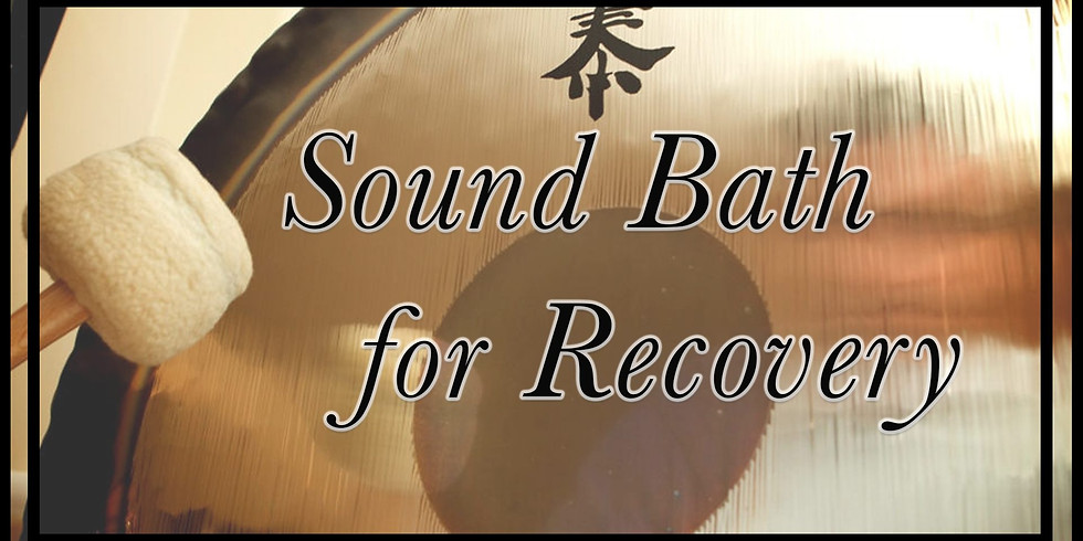Sound Bath for Recovery