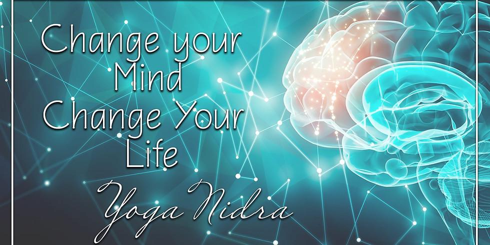 Change Your Mind - Change Your Life Yoga Nidra