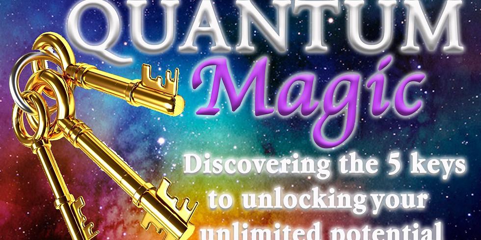 Quantum Magic - Unlocking Your Unlimited Potential