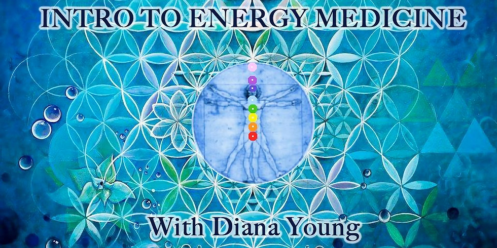 Intro to Energy Medicine w/ Diana Young