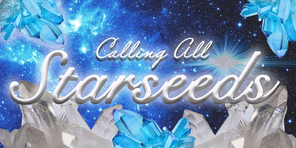 Calling all Starseeds