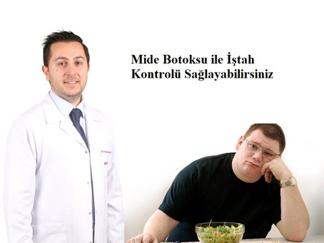 10 dakikalık işlem: Mide Botoksu-Ankara Mide Botoksu Merkezi