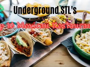 Underground STL's Top 10 Mexican Restaurants
