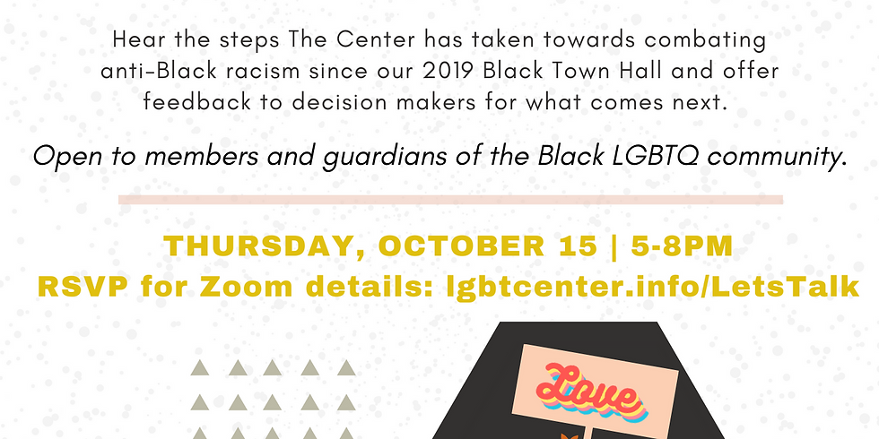 Let's Talk: Conversations with The Center & Our Black LGBTQ Community