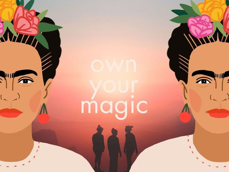 Own your magic, baby.