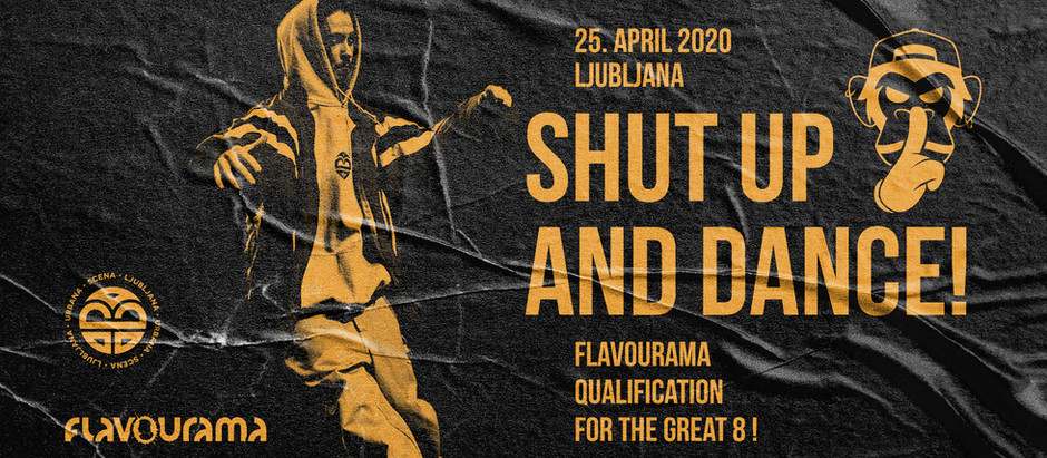 Shut up and Dance / Flavourama Ljubljana 2020