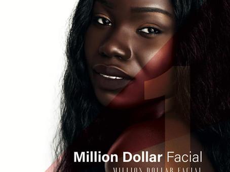 MILLION DOLLAR FACIALS.