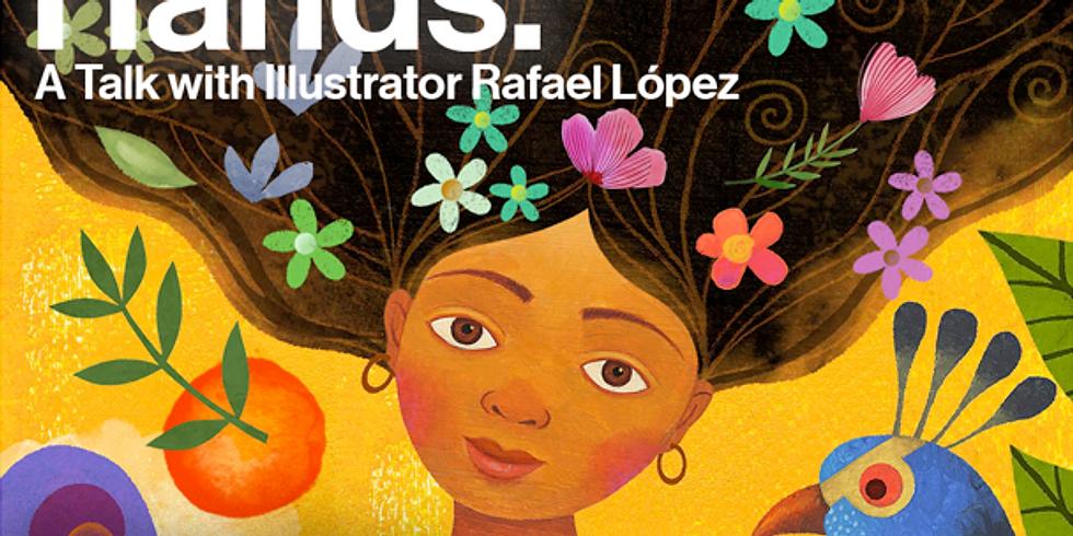 Dancing Hands: A Talk with Illustrator Rafael López