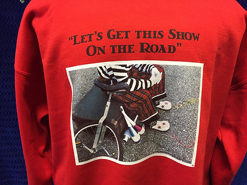Red long sleeve sweatshirt-Let's Get This Show on the Road!