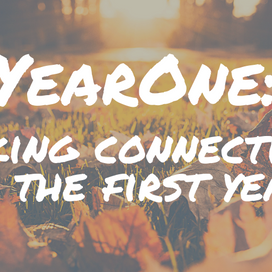 YearOne: Making Connections in the First Year