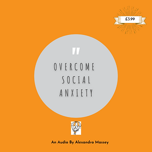 Overcoming Social Anxiety An Audio Guide