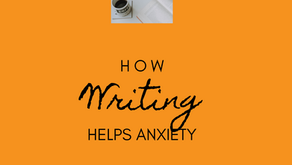 How Writing Helps Anxiety