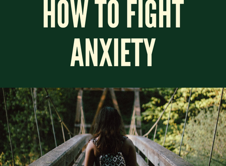 How To Fight Anxiety