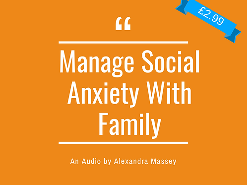 Manage Social Anxiety With Family