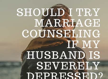 Should I Try Marriage Counseling If My Husband Is Depressed?