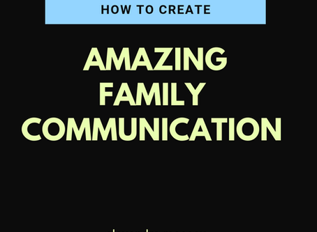 How To Create Amazing Family Communication