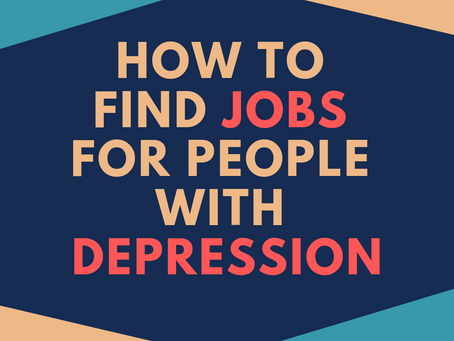 How To Find Jobs For People With Depression