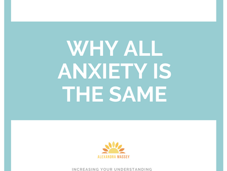 Why All Anxiety Is The Same