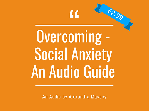 Overcoming Social Anxiety - An Audio Guide