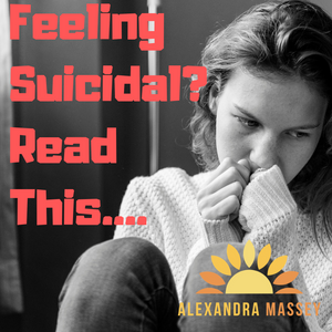 Feeling Suicidal? Read this...