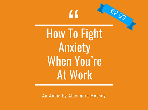 How To Fight Anxiety When You're At Work