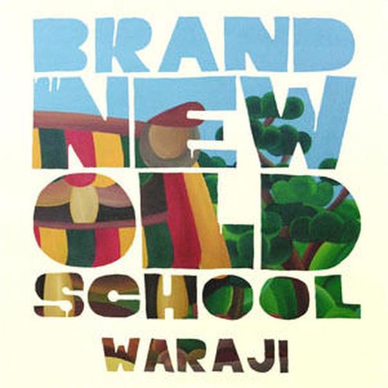 WARAJI / BRAND NEW OLDSCHOOL