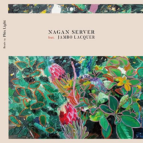 NAGAN SERVER / YOU feat. Jambo Lacquer