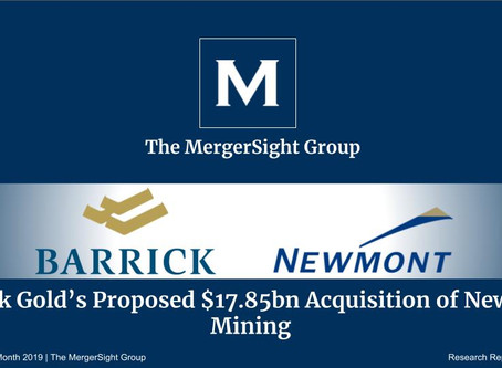 Barrick Gold's Proposed $17.85bn Acquisition of Newmont Mining