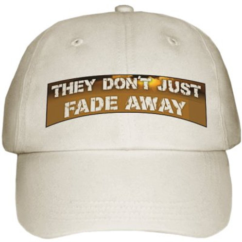 They Don't Just Fade Away cap