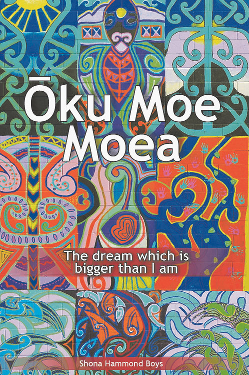 Oku Moe Moea - The dream which is bigger than I am