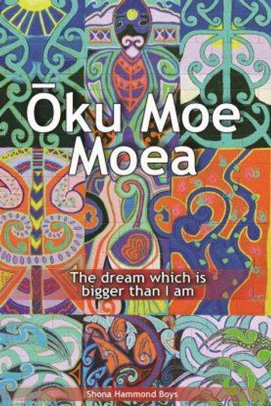 Oku Moe Moea - The dream that is bigger than I Am eBook