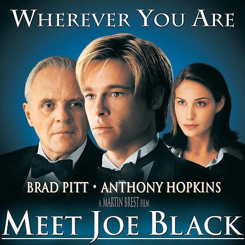 Where ever You Are (Meet Joe Black)