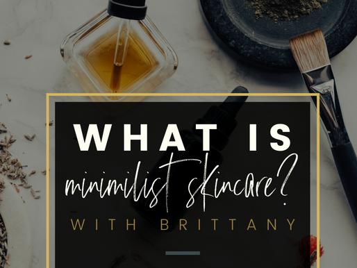 What is Minimalist Skincare?