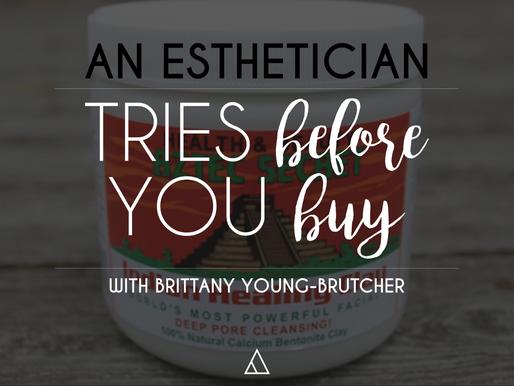 Esthetician Tries Before You Buy | Aztec Secrets Indian Healing Clay