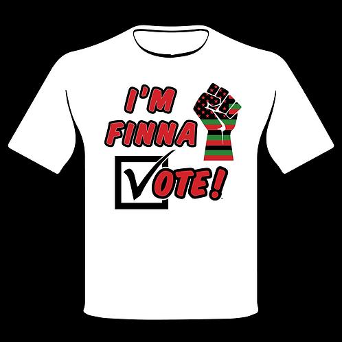 I'm Finna Vote Bold T-shirt