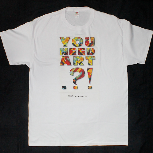 Unisex: You Need Art.?! Bold Tee in White