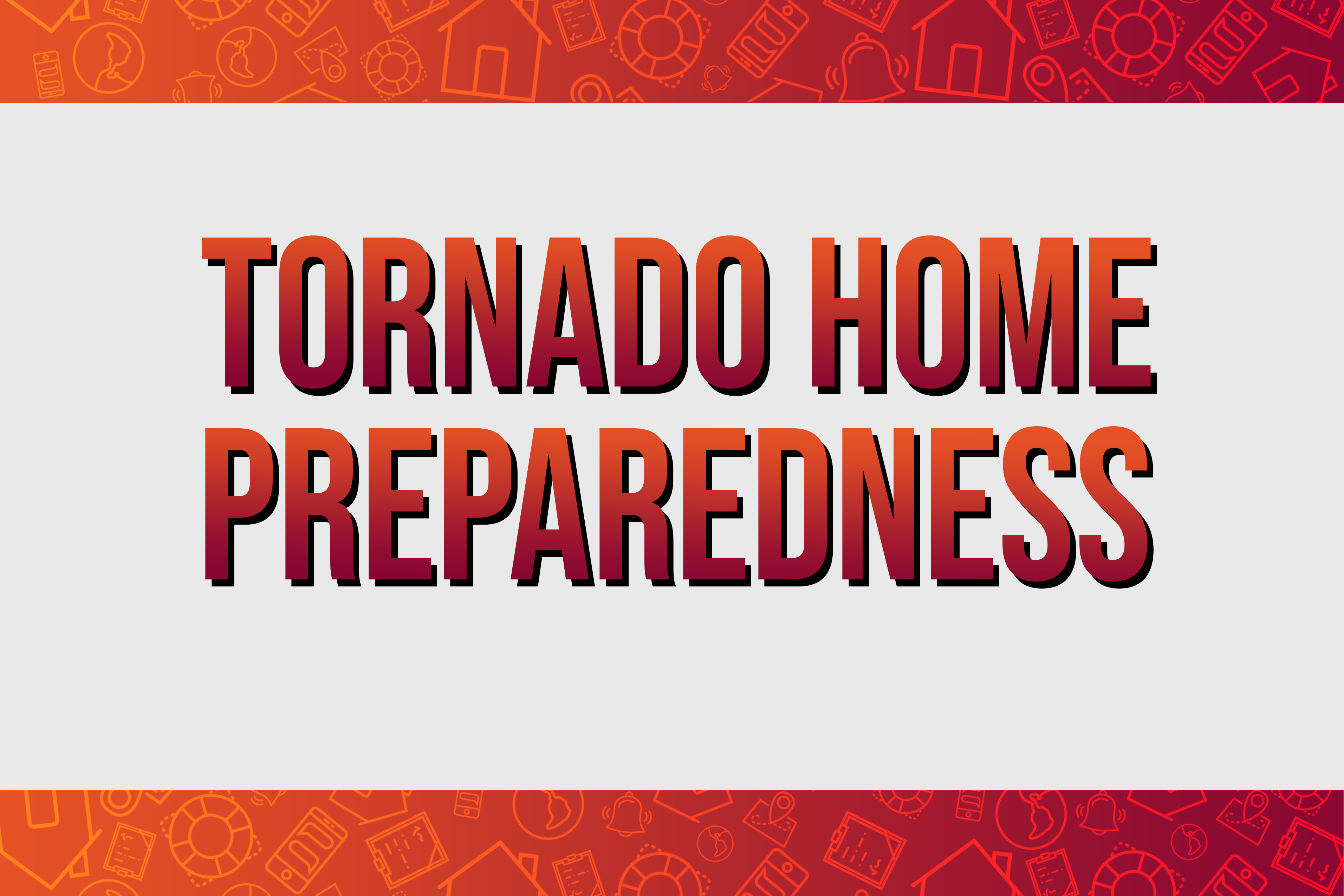 Tornado Home Prepadness