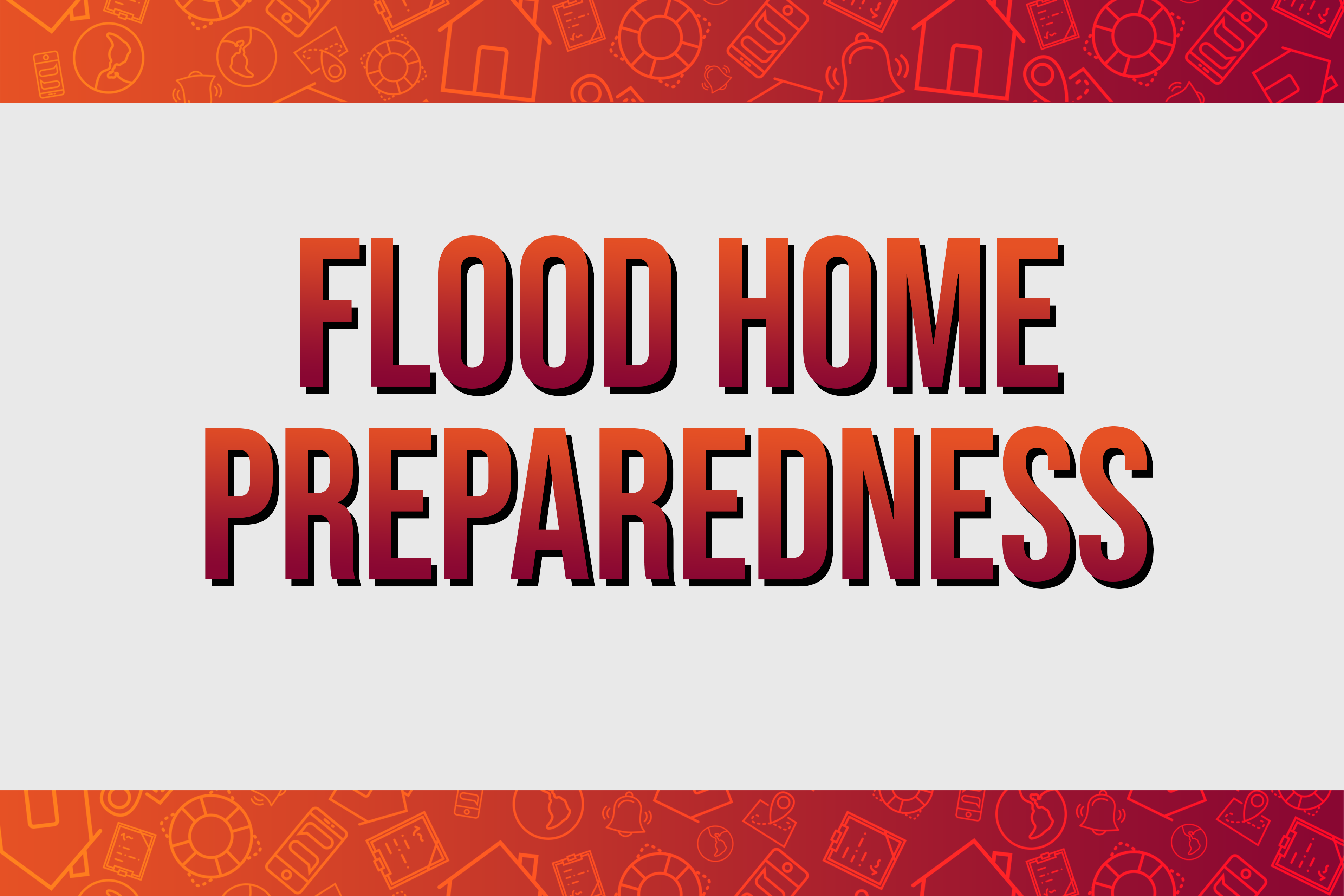 Flood Home Preparedness