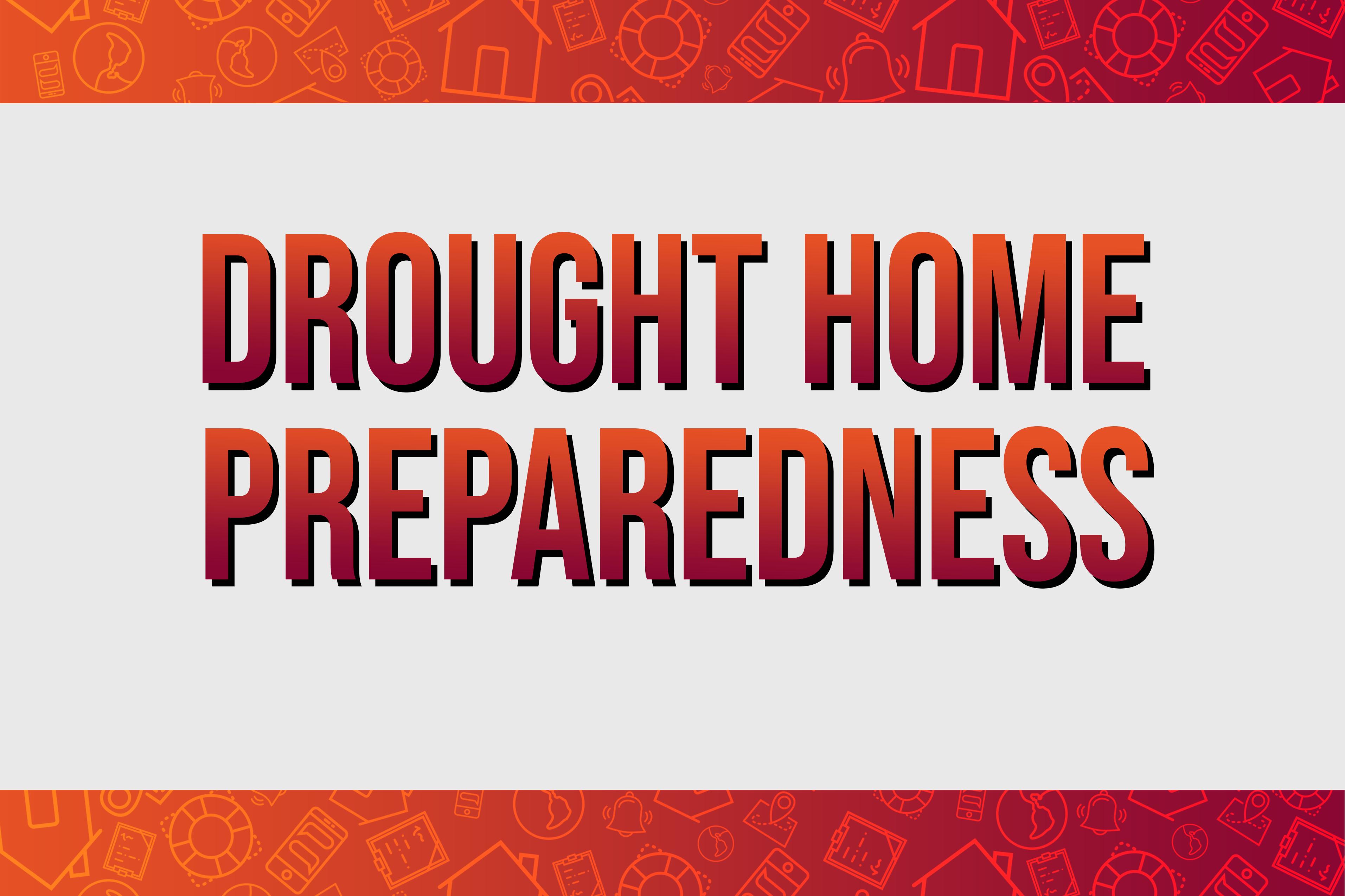 Drought Home Preparedness