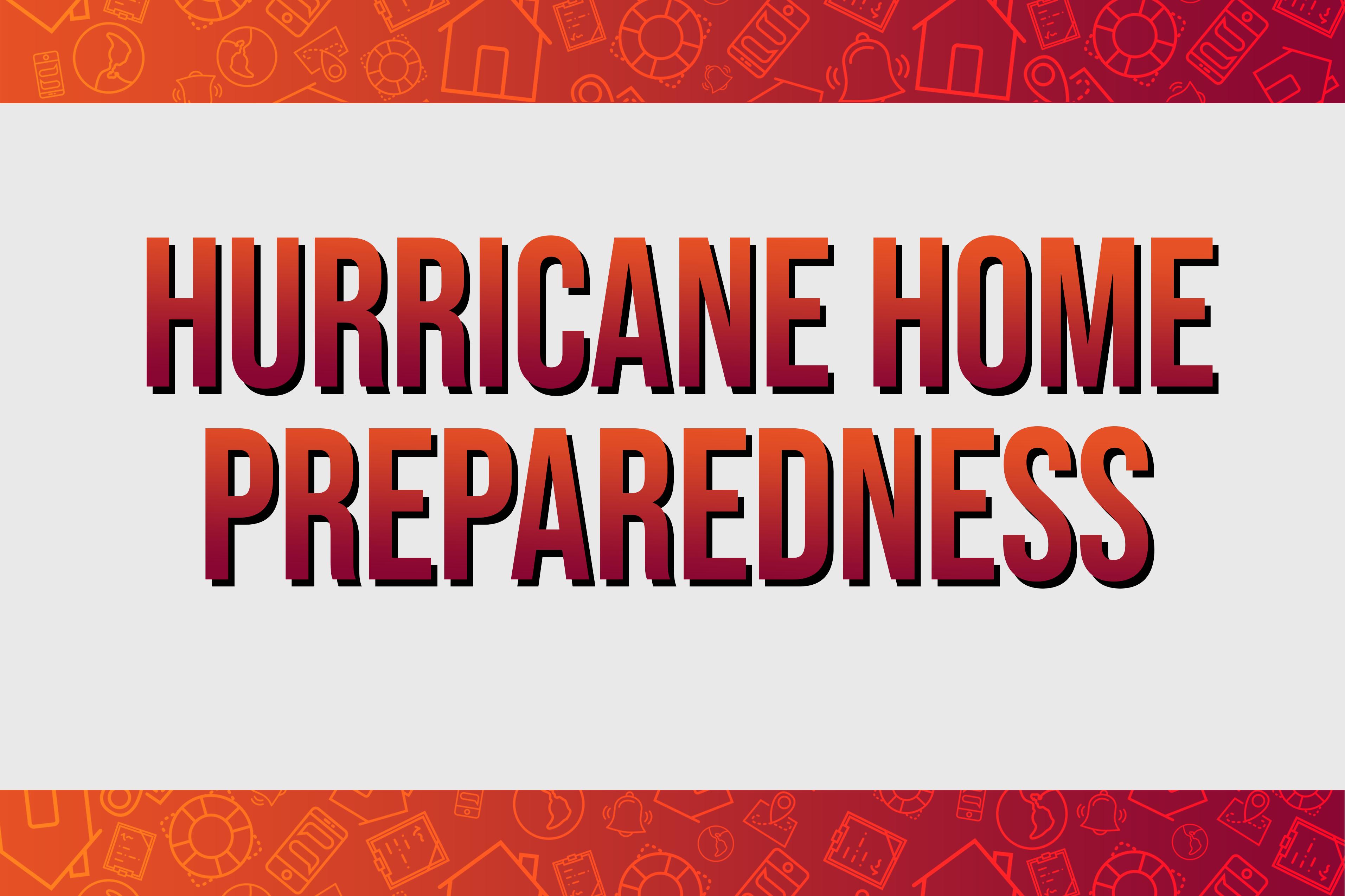 Hurricane Home Preparedness