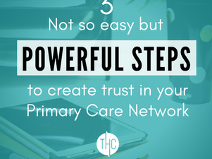 3 Not so easy but powerful steps to create trust in your Primary Care Network