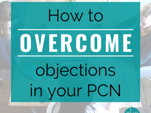 How to Overcome Objections in your Primary Care Network