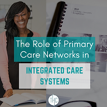 The Role of PCNs Integrated Care Systems