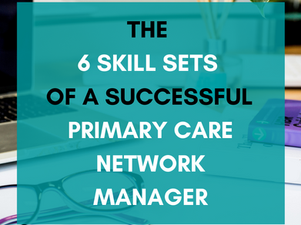 The 6 Skill Sets of a Successful PCN Manager