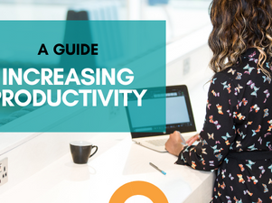 A Guide to Increasing Productivity