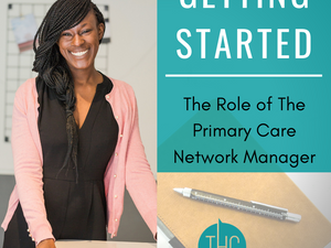 Getting Started - The Role of the Primary Care Network Manager
