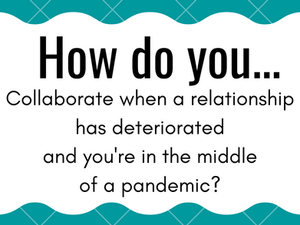How do you collaborate during a pandemic?