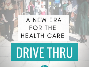 A New Dawn, a New Day, a New Era for the Health Care Drive Thru